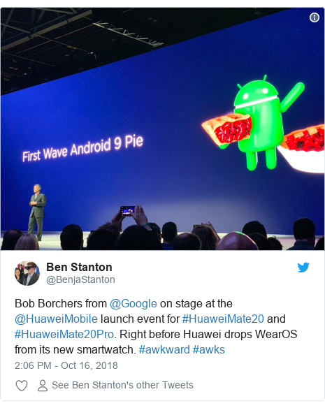 Twitter post by @BenjaStanton: Bob Borchers from @Google on stage at the @HuaweiMobile launch event for #HuaweiMate20 and #HuaweiMate20Pro. Right before Huawei drops WearOS from its new smartwatch. #awkward #awks