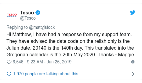 Twitter post by @Tesco: Hi Matthew, I have had a response from my support team. They have advised the date code on the relish only is the Julian date. 20140 is the 140th day. This translated into the Gregorian calendar is the 20th May 2020. Thanks - Maggie
