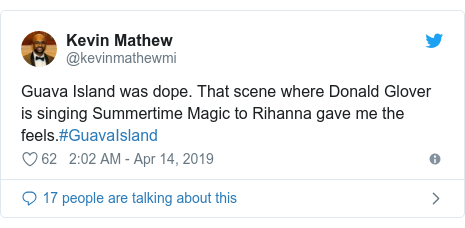 Twitter post by @kevinmathewmi: Guava Island was dope. That scene where Donald Glover is singing Summertime Magic to Rihanna gave me the feels.#GuavaIsland