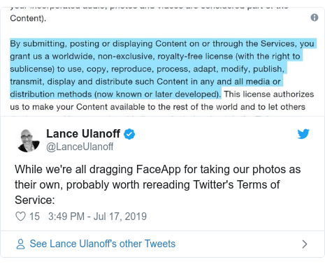 Twitter post by @LanceUlanoff: While we're all dragging FaceApp for taking our photos as their own, probably worth rereading Twitter's Terms of Service