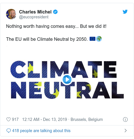 Twitter post by @eucopresident: Nothing worth having comes easy... But we did it! The EU will be Climate Neutral by 2050. ???