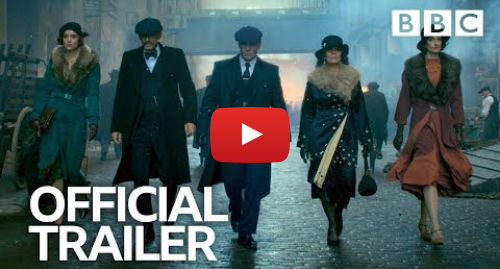 Youtube post by BBC: Peaky Blinders Series 5 Trailer - BBC