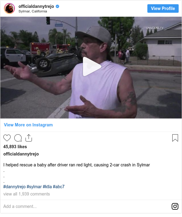 Instagram post by officialdannytrejo: I helped rescue a baby after driver ran red light, causing 2-car crash in Sylmar...#dannytrejo #sylmar #ktla #abc7