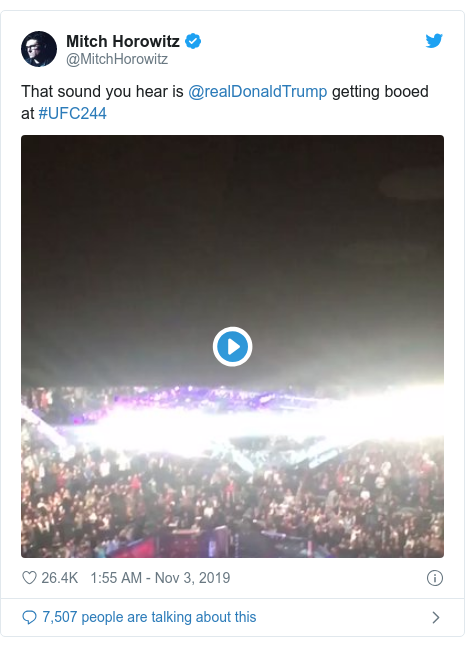 Twitter post by @MitchHorowitz: That sound you hear is @realDonaldTrump getting booed at #UFC244