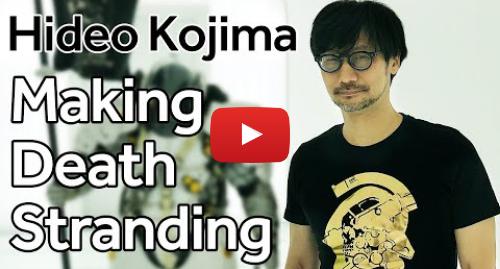Youtube post by BBC Newsbeat: Death Stranding  Inside Kojima Productions