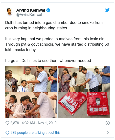 Twitter post by @ArvindKejriwal: Delhi has turned into a gas chamber due to smoke from crop burning in neighbouring statesIt is very imp that we protect ourselves from this toxic air. Through pvt  govt schools, we have started distributing 50 lakh masks todayI urge all Delhiites to use them whenever needed