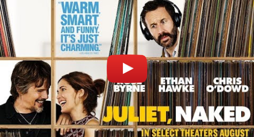 Youtube post by RoadsideFlix: Juliet, Naked | Official Trailer | In select theaters August 17
