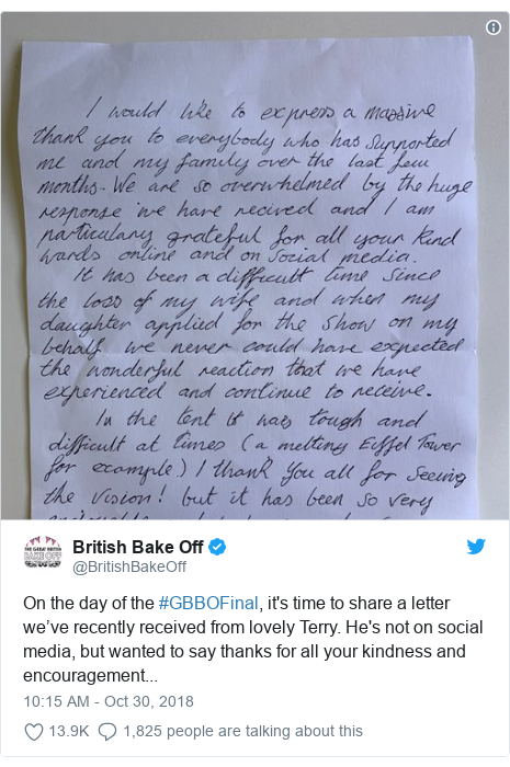 Twitter post by @BritishBakeOff: On the day of the #GBBOFinal, it's time to share a letter we've recently received from lovely Terry. He's not on social media, but wanted to say thanks for all your kindness and encouragement...