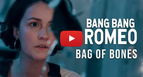 Youtube post by F7 Music: Bang Bang Romeo - Bag of Bones (Official Music Video)