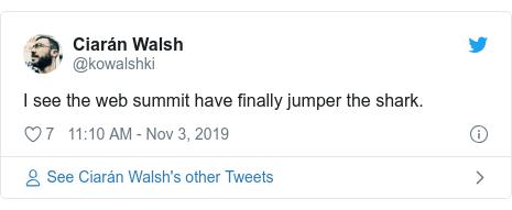 Twitter post by @kowalshki: I see the web summit have finally jumper the shark.