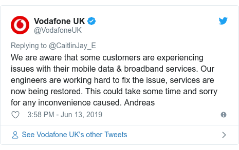 Twitter post by @VodafoneUK: We are aware that some customers are experiencing issues with their mobile data  broadband services. Our engineers are working hard to fix the issue, services are now being restored. This could take some time and sorry for any inconvenience caused. Andreas