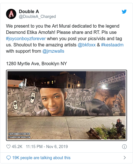 Twitter post by @DoubleA_Charged: We present to you the Art Mural dedicated to the legend Desmond Etika Amofah! Please share and RT. Pls use #joyconboyzforever when you post your pics/vids and tag us. Shoutout to the amazing artists @bkfoxx  #kestaadm with support from @jmzwalls 1280 Myrtle Ave, Brooklyn NY