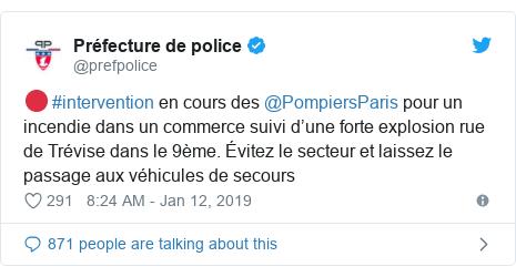 Twitter post by @prefpolice: 🔴 #intervention en cours des @PompiersParis pour un incendie dans un commerce suivi d'une forte explosion rue de Trévise dans le 9ème. Évitez le secteur et laissez le passage aux véhicules de secours